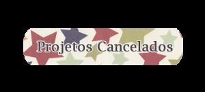 projetos cancelados